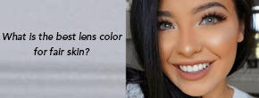 What is the best lens color for fair skin?