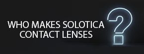 Who makes Solotica color contact lenses?